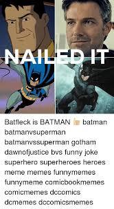 Funny Superhero Memes - batfleck is batman batman batmanvsuperman batmanvssuperman