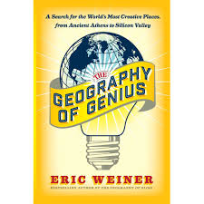 the geography of genius a search for the world u0027s most creative