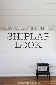 Shiplap Joint How To Plank A Wall Diy Shiplap Maison De Pax