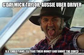 Meme Driver - day mick taylor aussie uber driver