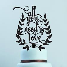 all you need is cake topper cake toppers cartalia