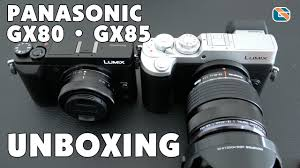 panasonic gx80 gx85 unboxing u0026 first look panasonicgx80