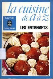 cuisine de a a z desserts entremets abebooks