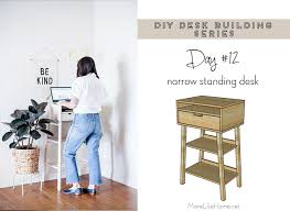 Diy Desk Plan More Like Home Diy Desk Series 12 Narrow Standing Desk