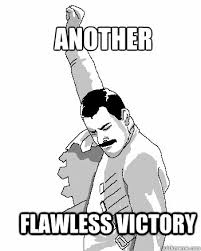 Victory Meme - another flawless victory freddie mercury quickmeme