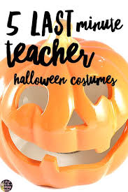 5 last minute halloween costumes for teachers halloween costumes