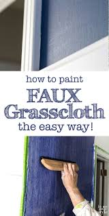 how to paint faux grasscloth the easy way painting techniques