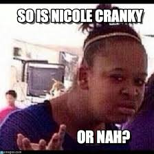 Nicole Meme - so is nicole cranky confused black girl meme on memegen