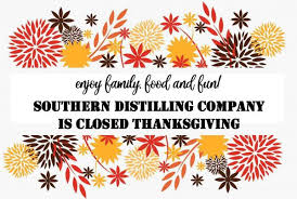 hours closed thanksgiving southern distilling company
