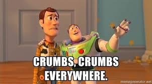 Toy Story Meme Generator - crumbs crumbs everywhere toy story meme meme generator