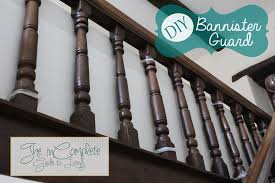 The Banister Kid Proofing The Banister From Incomplete Guide To Living