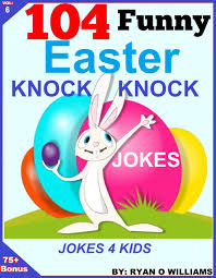 funny thanksgiving joke buy 104 funny easter knock knock jokes jokes for kids the joke
