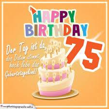 geburtstagssprüche zum 75 geburtstag 75 geburtstag geburtstagssprüche happy birthday geburtstagskind
