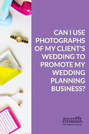 wedding planning business can i use photographs of my client s wedding to