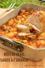 cuisiner le roti de veau ce rôti de veau à l orange est simplement délicieux