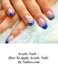 acrylic nails how to apply acrylic nails