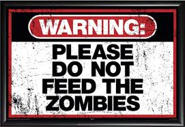 amazon com warning please do not feed the zombies art poster
