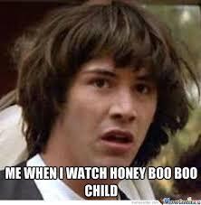 Boo Meme - honey boo boo is a train wreck to watch by chlocas meme center