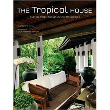 House Furniture Design In Philippines Booktopia The Tropical House Cutting Edge Design In The