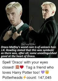 Draco Memes - otter draco malfoy s wand core is of unicorn hair jk rowling stated