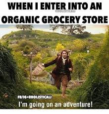 Grocery Meme - when ienter into an cholisticali organic grocery store