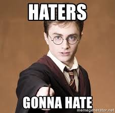 Haters Gonna Hate Meme Generator - haters gonna hate advice harry potter meme generator