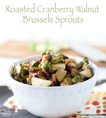 brussel sprouts thanksgiving recipe roasted cranberry walnut brussels sprouts kim u0027s healthy eats