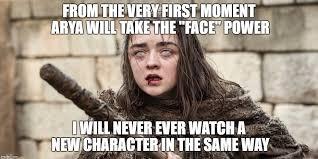 Arya Meme - arya stark memes imgflip
