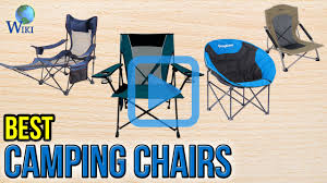 Campimg Chairs Top 10 Camping Chairs Of 2017 Video Review