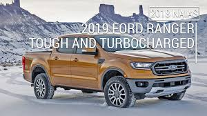 2019 ford ranger spy shots and video ford ranger raptor will be cool but we u0027d really like a ranger st