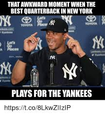 Memes New York - that awkward moment when the best quarterback in new york lets