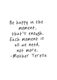 words of wisdom for the happy in each moment be happy www myhappyfamilystore words of