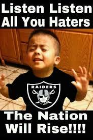 Raider Hater Memes - listen haters the nation will rise r id r n ti0n b b
