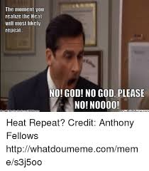 The Heat Meme - the moment you realize the heat will most likely repeat no god