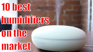 best humidifiers 2017 the 10 best humidifiers on the market 2017 best humidifiers 2017 the 10 best humidifiers on the market 2017