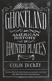 what haunted houses tell us about ourselves and our past the