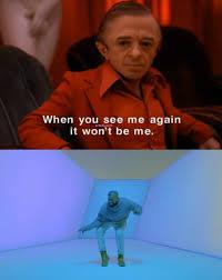 Twin Peaks Meme - twin peaks meme see me again it wont be me drake on bingememe