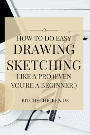 how to do pencil sketch how to do easy pencil drawing sketching like a pro even though