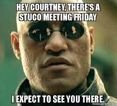 Hey You There Meme - hey courtney there s a stuco meeting friday i expect to see you