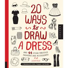 raw 20 ways draw a dress and 44 other fabulous