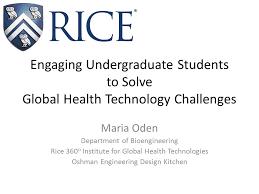 Oshman Engineering Design Kitchen Engaging Undergraduate Students To Solve Global Health Technology