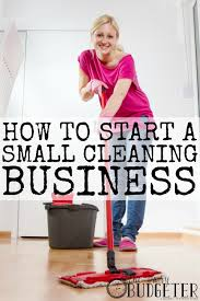 Starting A Home Decor Business by How To Start A Housecleaning Business For Some Side Cash