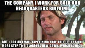 Building Memes - the company i work for sold our headquarters building meme on imgur