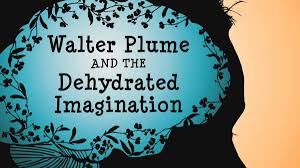 Barnes And Noble Bel Air Walter Plume And The Dehydrated Imagination Now At Barnes