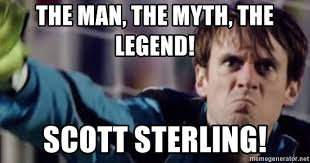 Sterling Meme - the man the myth the legend scott sterling scott sterling 8