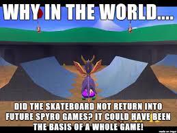 Skateboard Memes - spyro the dragon no more skateboard meme by krazykari on deviantart