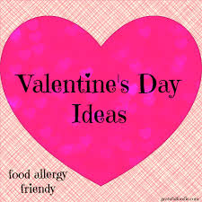 valentines day ideas 2017 food allergy fun creative valentine s days ideas and tips