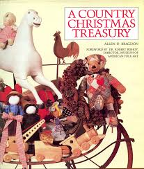 a country christmas treasury by allen d bragdon folk art