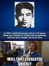 Well That Escalated Quickly Meme - dopl3r com memes in 1987 a south korean man went on a 57