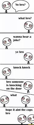 Yo Bro Meme - the best high af memes memedroid